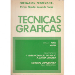 Formación Profesional Primer Grado: Segundo Curso TÉCNICAS GRÁFICAS. Ramas: Metal / Minera