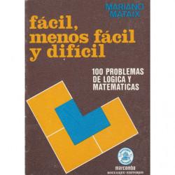 FÁCIL, MENOS FÁCIL Y DIFÍCIL100 Problemas de Lógica y Matemática