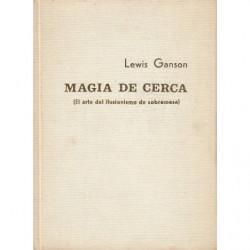MAGIA DE CERCA (El arte del ilusionismo de sobremesa)