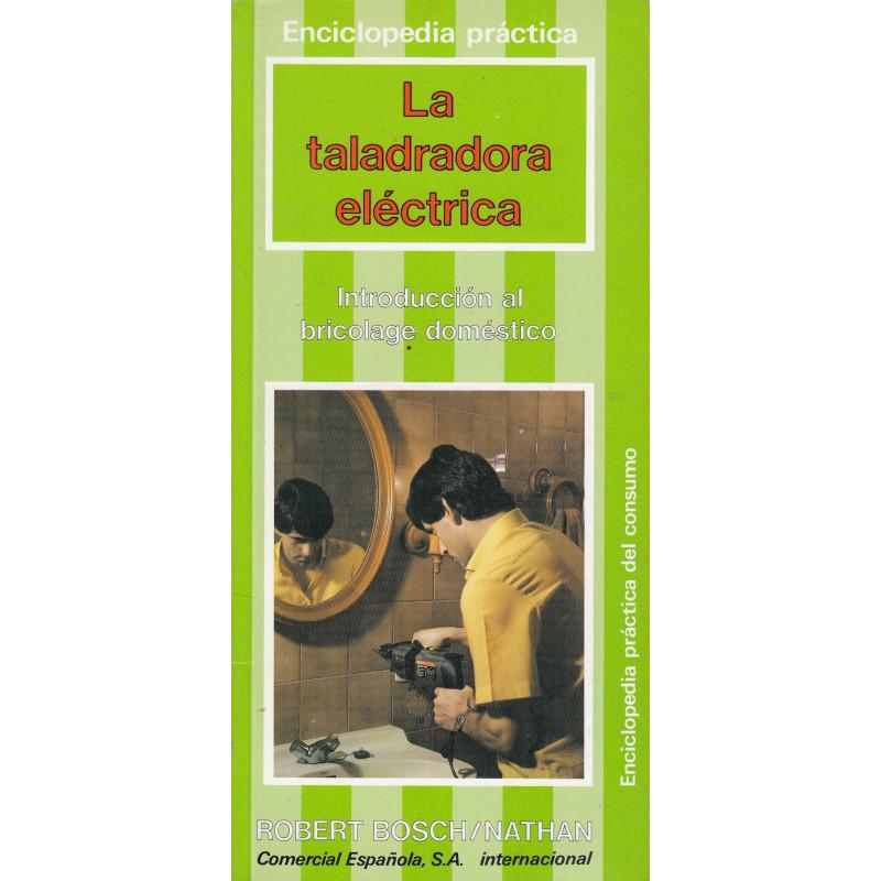 LA TALADRADORA ELÉCTRICA Y SUS ACCESORIOS, Introducción al Bricolage Doméstico