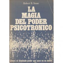 LA MAGIA DEL PODER PSICOTRÓNICO Libere el ilimitado poder que yace en su mente
