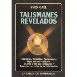 TALISMANES REVELADOS. Talismanes, Amuletos, Pantáculos…¿Qué son en realidad?, ¿Cómo y por qué utilizarlos?. Todos los secretos d