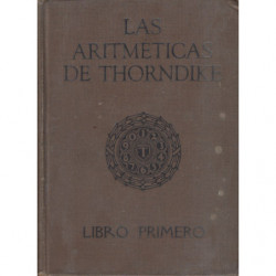 LAS ARITMÉTICAS DE THORNDIKE, LIBRO PRIMERO