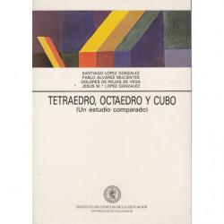 TETRAEDRO, OCTAEDRO Y CUBO (un estudio comparado)
