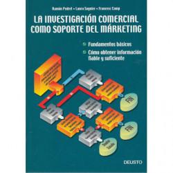 LA INVESTIGACIÓN COMERCIAL COMO SOPORTE DEL MÁRKETING - Fundamentos básicos / - Como obtener información suficiente