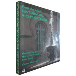 Font de Salut: HISTÒRIA DEL VICHY CATALÁN -Incluye un Cuaderno con la TRADUCCIÓN CASTELLANA de la Obra-