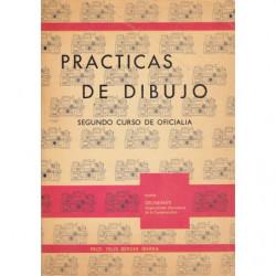 PRÁCTICAS DE DIBUJO Segundo Curso de Oficialia, Rama: DELINIANTE Especialidad: DELINIANTE INDUSTRIAL