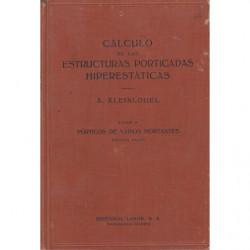 CÁLCULO DE LAS ESTRUCTURAS PORTICADAS HIPERESTÁTICAS. Tomo II: PORTICOS DE VARIOS MONTANTES. Primera Parte: PÓRTICOS CON VIGAS H