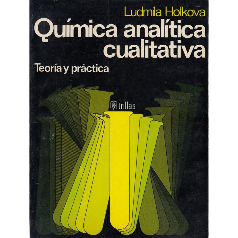 QUÍMICA ANALÍTICA CUALITATIVA Teoría y Práctica