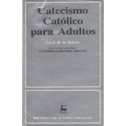 CATECISMO CATÓLICO PARA ADULTOS. La fe de la Iglesia