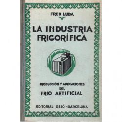 LA INDUSTRIA FRIGORIFICA Producción y Aplicaciones del FRIO ARTIFICIAL