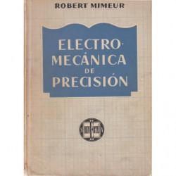 ELECTROMECÁNICA DE PRECISIÓN Técnica de los Pequeños Aparatos Electromecánicos