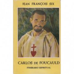 CARLOS DE FOUCAULD. Itinerario espiritual