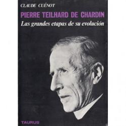 PIERRE TEILHARD DE CHARDIN (Las grandes etapas de su evolución)