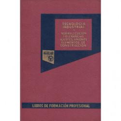 NORMALIZACIÓN. TOLERANCIAS Y AJUSTES. UNIONES. ELEMENTOS DE CONSTRUCCIÓN