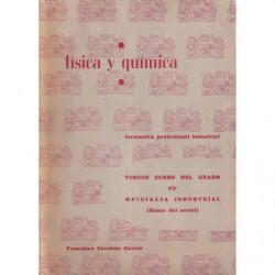 FISICA Y QUIMICA Formación Profesional Industrial TERCER CURSO DEL GRADO DE OFICILIA INDUSTRIAL (Rama Metal)