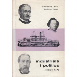 INDUSTRIALS I POLITICS (Segle XIX)