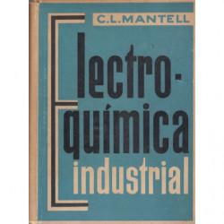 ELECTROQUÍMICA INSUSTRIAL. Información exhaustiva en la teoría y práctica de los procesos electroquímicos industriales, de sus a