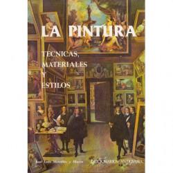 LA PINTURA. Técnicas, Materiales y Estilos / DICCIONARIOS ANTIQUARIA Tomo 4.
