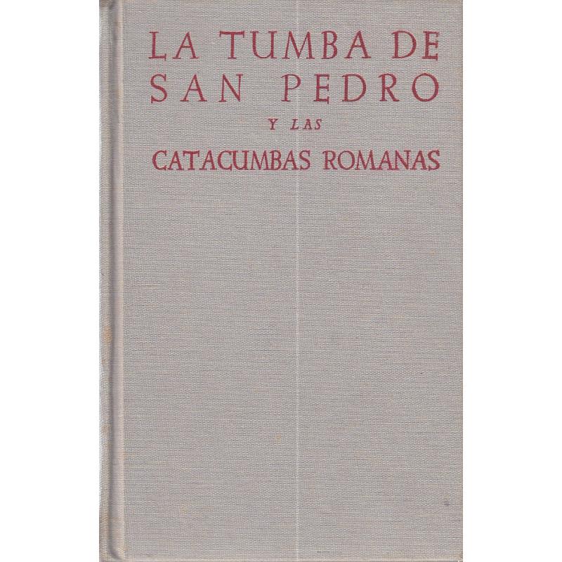 LA TUMBA DE SAN PEDRO Y LAS CATACUMBAS ROMANAS, Los Monumentos y Las Inscripciones