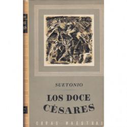 LOS DOCE CÉSARES. Seguido de Gramáticos Ilustres, Retóricos Ilustres, y Las Vidas de Terencio, Horacio, Lucano, Plinio el Viejo,
