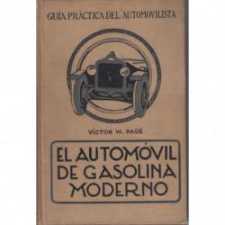 EL AUTOMOVIL DE GASOLINA MODERNO, Su descripción, Construcción, Manejo y Conservación. / TOMO I de la GUÍA PRÁCTICA DEL AUTOMOVI