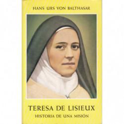 TERESA DE LISIEUX. Historia  De Una Misión