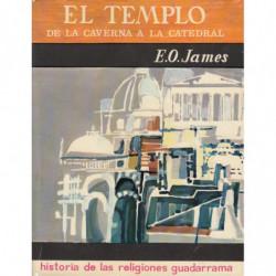 EL TEMPLO. El Espacio Sagrado de la Caverna a la Catedral. HISTORIAL DE LAS RELIGIONES GUARDARRAMA