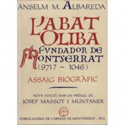 L'ABAT OLIBA. Fundador de Montserrat (971?-1045) . Assaig Biogràfic
