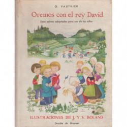 OREMOS CON EL REY DAVID. Doce Salmos Adaptados para uso de los Niños.