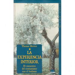 LA EXPERIENCIA INTERIOR. El Encuentro del Cristianismo con el Budismo