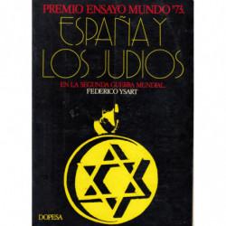 ESPAÑA Y LOS JUDIOS EN LA SEGUNDA GUERRA MUNDIAL. Premio Ensayo Mundo 73