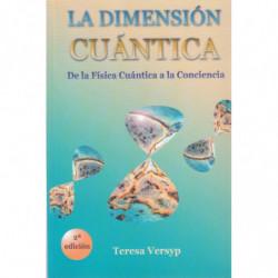 LA CIMENSIÓN CUÁNTICA De la Física Cuántica a la Conciencia