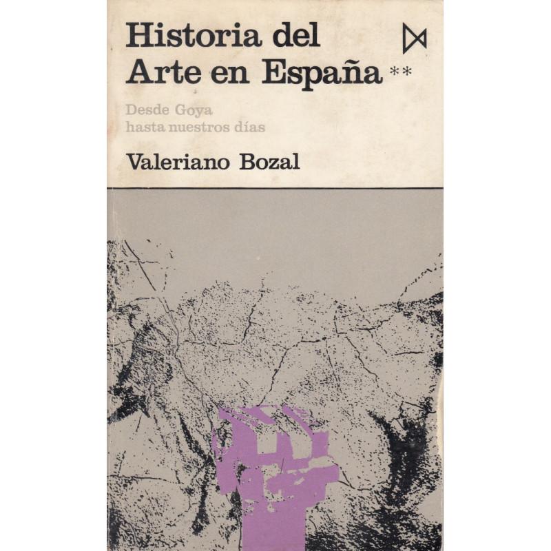 HISTORIA DEL ARTE EN ESPAÑA II. Desde Goya hsta nuestros Días