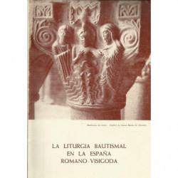 LA LITURGIA BAUTISMAL EN LA ESPAÑA ROMANO - VISIGODA