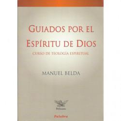 GUIADOS POR EL ESPÍRITU DE DIOS Curso de Teología Espiritual