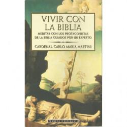 VIVIR CON LA BIBLIA. Meditar con los Protagonistas de la Biblia Guiados por un Experto