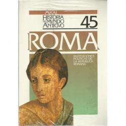 AKAL HISTORIA DEL MUNDO ANTIGUO 45 / Roma Instituciones Politicas de la República Romana