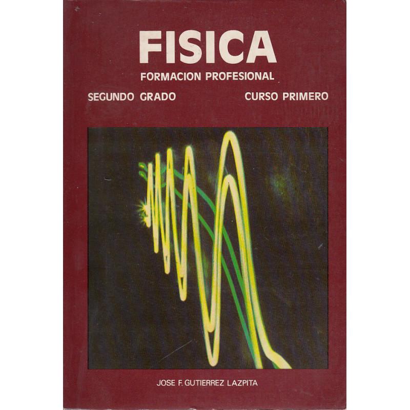 FISICA Formación Profesional. Segundo Grado: Curso Primero