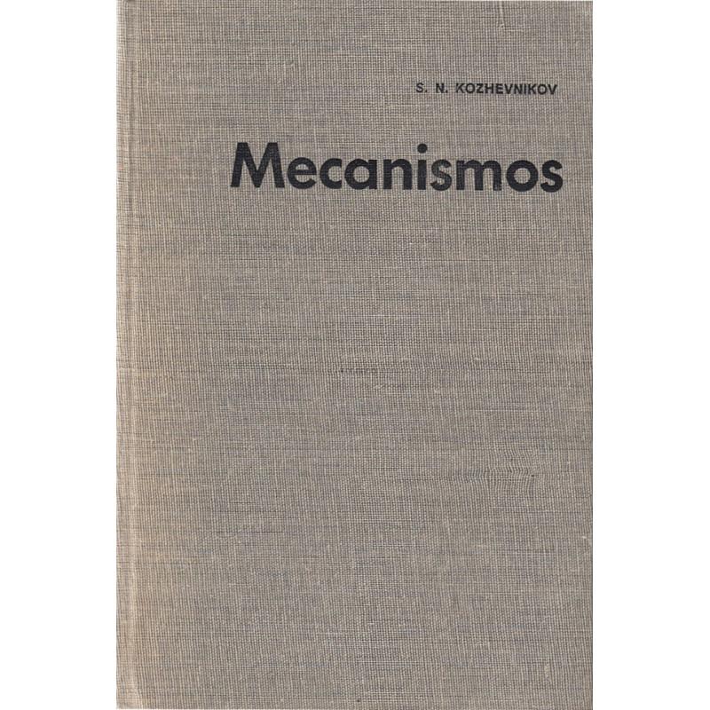 MECANISMOS (Descripción de más de 2000 mecanismos utilizados en la mayoria de las ramas de la industria)