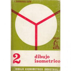 DIBUJO ASOMÉTRICO INDUSTRIAL Vol. 2 / DIBUJO ISOMÉTRICO