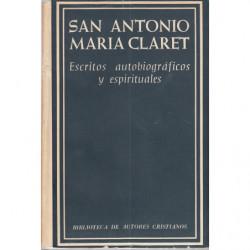 SAN ANTONIO MARIA CLARET. Escritos Autobiográficos y Espirituales