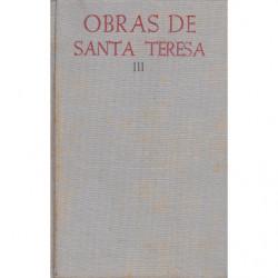 OBRAS COMPLETAS SANTA TERESA DE JESUS Tomo III y Último. Texto Original con NOTAS CRÍTICAS