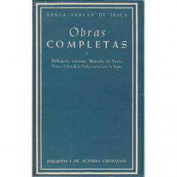 OBRAS COMPLETAS I. Bibliografía Teresiana. Biografía de Santa Teresa. Libro de la Vida escrito por la Santa