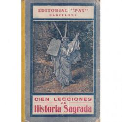 CIEN LECCIONES DE HISTORIA SAGRADA Antiguo y Nuevo Testamento