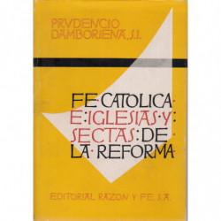 FE CATOLICA E IGLESIAS Y SECTAS DE LA REFORMA