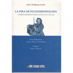 LA FIRA DE PLUNDERSWEILERN ComÈdia Reoberta Moral-Política de Titelles EDICIÓ BILINGÜE Alemany-Català de Josep A. Baixeras i Jor