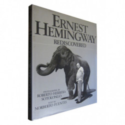 ERNEST HEMINGWAY REDISCOVERED