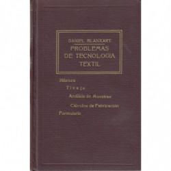 PROBLEMAS DE TECNOLOGÍA TEXTIL. Hilatura - Tisaje - Análisis de Muestras - Cálculos de Fabricación - Formulari