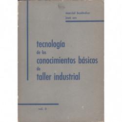 TECNOLOGÍA DE LOS CONOCIMIENTOS BÁSICOS DE TALLER INDUSTRIAL Vol. II